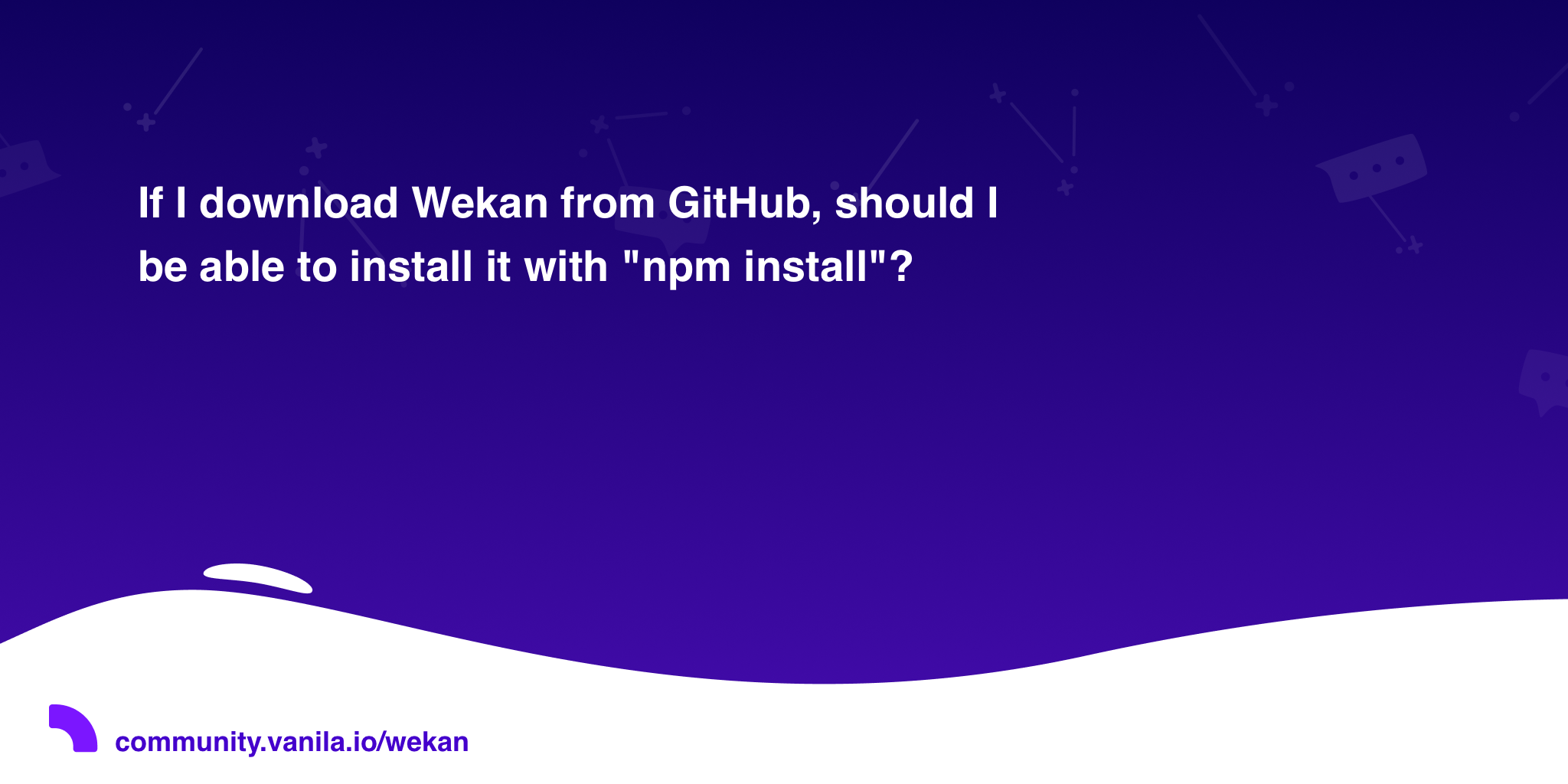 If I download Wekan from GitHub, should I be able to install